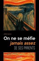 Dernières parutions sur Liens parents - enfant, On ne se méfie jamais assez de ses parents