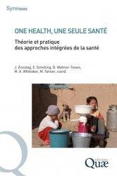 Dernières parutions sur Essais et récits, One health, une seule santé. Théorie et pratique des approches intégrées de la santé