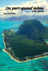 Dernières parutions sur Récits de voyages-explorateurs, On part quand même à l'île Maurice