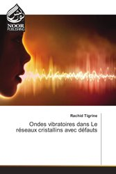 Ondes vibratoires dans Le réseaux cristallins avec défauts