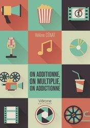 Dernières parutions sur Culture générale, On additionne, on multiplie, on addictionne