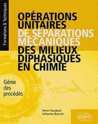 Dernières parutions sur Chimie industrielle, Opérations unitaires de séparations mécaniques des milieux diphasiques en chimie