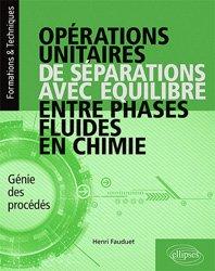 Dernières parutions sur Chimie, Opérations unitaires de séparations avec équilibre entre phases fluides en chimie