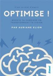 Dernières parutions sur Carrière,réussite, Optimise ! Booste ta carrière en transformant ta vision