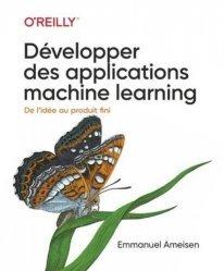Dernières parutions dans Hors Collection, Optimiser le developpement  d'applications machine learning