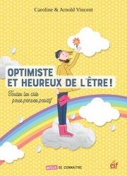 Dernières parutions dans Mieux se connaître, Optimiste et heureux de l'être