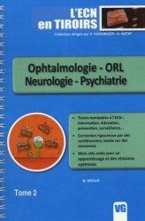 Dernières parutions dans L'ECN en tiroirs, Ophtalmologie - ORL - Neurologie - Psychiatrie