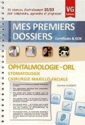 Dernières parutions dans Mes premiers dossiers, Ophtalmologie - ORL - Stomatologie - Chirurgie maxillo-faciale