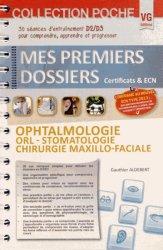 Dernières parutions dans Mes premiers dossiers poche, Ophtalmologie ORL Stomatologie Chirurgie Maxillo Faciale