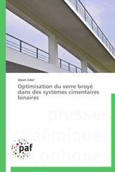 Dernières parutions sur Matériaux, Optimisation du verre broyé dans des systèmes cimentaires binairesoptimisation du verre broye dans des system