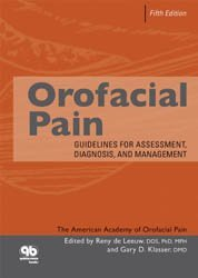 Dernières parutions sur Occlusodontie, Orofacial Pain: Guidelines for Assessment, Diagnosis, and Management, Fifth Edition