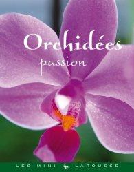 Souvent acheté avec Petit Larousse des orchidées, le Orchidées passion