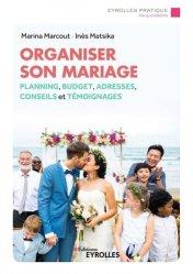 Dernières parutions sur Mariage, Organiser son mariage. Planning, budget, bonnes adresses, conseils et témoignages