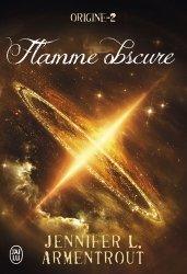 Dernières parutions dans J'ai lu, Origine Tome 2 : Flamme obscure