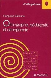 Dernières parutions dans Orthophonie, Orthographe, pédagogie et orthophonie