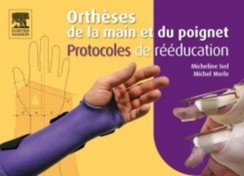 Dernières parutions sur Membre supérieur, Orthèses de la main et du poignet