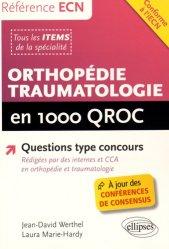 Orthopédie traumatologie en 1000 QROC