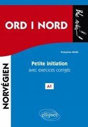Dernières parutions dans Bloc notes, ORD i NORD. Petite initiation au norvégien avec exercices corrigés et fichiers audio. A1