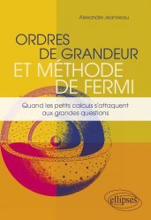 Dernières parutions sur Mathématiques, Ordres de grandeur et méthode de Fermi