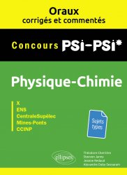 Dernières parutions dans Oraux corrigés et commentés, Oraux corrigés et commentés de physique-chimie PSI-PSI* - X, ENS, CentraleSupélec, Mines-Ponts, CCINP