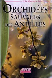 Dernières parutions sur Flores des Dom-Tom, Orchidées sauvages des Antilles