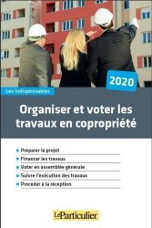 Dernières parutions sur Copropriété, Organiser et voter les travaux de copropriété. Edition 2020
