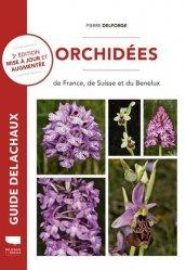 Souvent acheté avec Mousses et lichens - 290 espèces faciles à identifier, le Orchidées de France, de Suisse et du Benelux