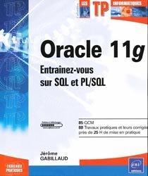 Dernières parutions dans Les TP informatiques, Oracle 11g