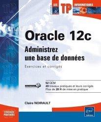 Dernières parutions dans Les TP informatiques, Oracle 12c
