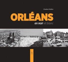 Dernières parutions sur Centre Val-de-Loire, Orléans en noir et blanc