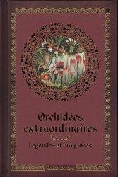 Dernières parutions sur Orchidées, Orchidées extraordinaires