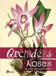 Dernières parutions sur Orchidées, Orchidées, roses : et autres fleurs fascinantes https://fr.calameo.com/read/000015856c4be971dc1b8