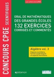 Dernières parutions sur Algèbre, Oral de mathématiques des grandes écoles 132 exercices corrigés