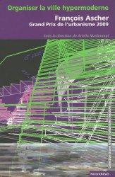 Souvent acheté avec Le paysage en préalable - Michel Desvigne, grand prix de l'urbanisme 2011, Joan Busquets, Prix spécial 2011, le Organiser la ville hypermoderne