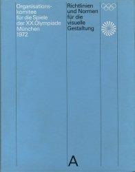 Dernières parutions sur Graphisme, Organisations komitee für die Spiele der XX.Olympiade München 1972. Richtlinen und Normen für die visuelle Gestaltung, Edition français-anglais-allemand