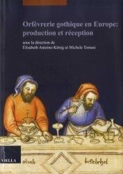 Dernières parutions sur Art gothique, Orfèvrerie gothique en Europe : production et réception