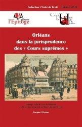 Dernières parutions sur Histoire du droit, Orléans dans la jurisprudence des