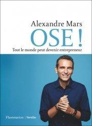 Dernières parutions sur Carrière,réussite, Ose ! Tout le monde peut devenir entrepreneur