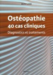 Souvent acheté avec 65 cas cliniques et cas d'exclusion en ostéopathie, le Ostéopathie, 40 cas cliniques