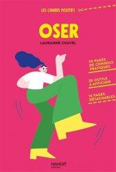 Dernières parutions sur Réussite personnelle, Oser. 50 pages de conseils pratiques, 20 outils à afficher, 16 pages détachables