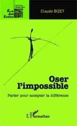 Dernières parutions dans Rue des écoles, Oser l'impossible. Parler pour accepter la différence