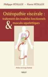 Souvent acheté avec La souffrance du nouveau-né et du nourrisson en ostéopathie, le Ostéopathie viscérale : traitement des troubles fonctionnels et musculo-squelettiques
