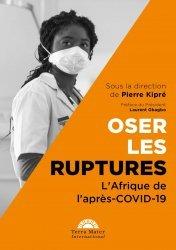 Dernières parutions sur Essais et récits, Oser les Ruptures : l'Afrique de l'Après-Covid-19
