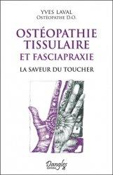 Dernières parutions sur Pratique professionnelle d'ostéo, Ostéopathie tissulaire et fasciapraxie. La saveur du toucher