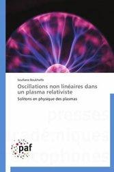 Dernières parutions sur Physique atomique et nucléaire, Oscillations non linéaires dans un plasma relativiste