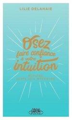 Dernières parutions sur Affirmation de soi, Osez faire confiance à votre intuition. Ecoutez votre voix intérieure