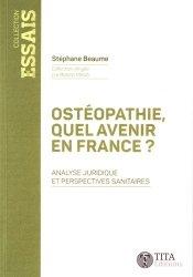 Souvent acheté avec Ostéopathie et globalité, le Ostéopathie, quel avenir en France ?