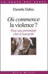 Dernières parutions dans La cause des bébés, Où commence la violence ?