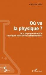 Dernières parutions sur Physique, Où va la physique ?