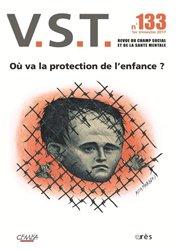 Dernières parutions dans VST, Où va la protection de l'enfance ?